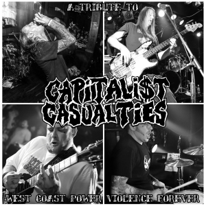 A Tribute To Capitalist Casualties: West Coast Power Violence Forever