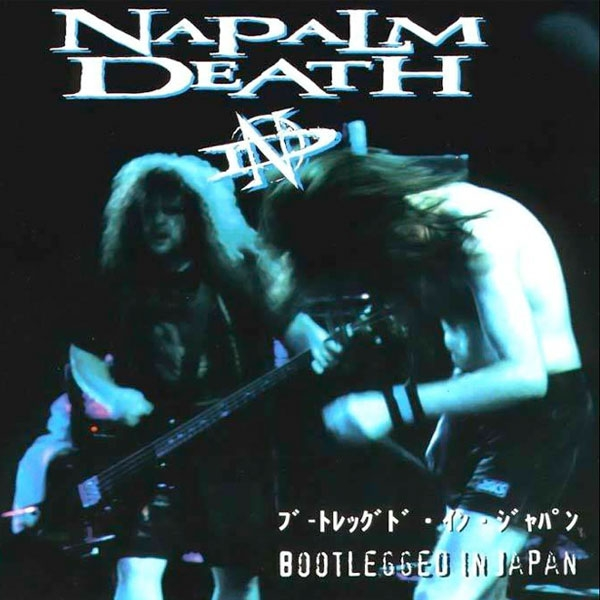 Napalm Death Quot Bootlegged In Japan Quot Cd Indiemerchstore