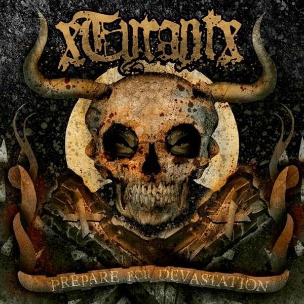 Xtyrantx Quot Prepare For Devastation Quot Cd Indiemerchstore