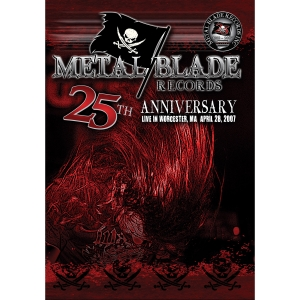 Metal Blade Records 25th Anniversary - Live In Worcester, MA