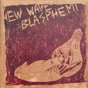 New Wave Blasphemy