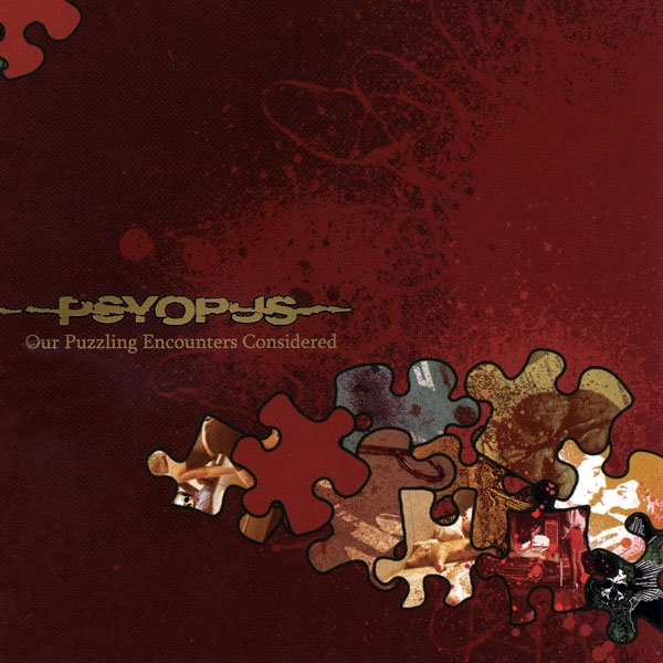 Psyopus Our Puzzling Encounters Considered