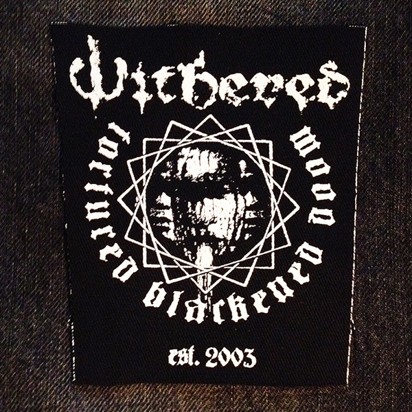 Withered Tortured Blackened Doom est. 2003 PATCH
