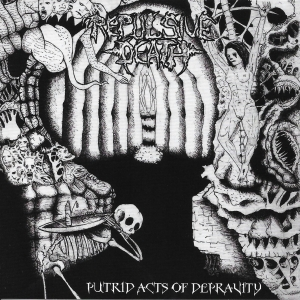 Putrid Acts of Depravity CD