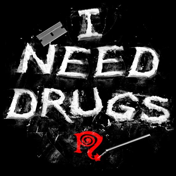 I Need Drugs Cocaine