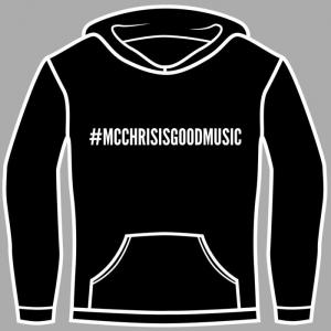 #mcchrisisgoodmusic hoodie