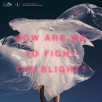 Pre-Order: How Are We to Fight the Blight?