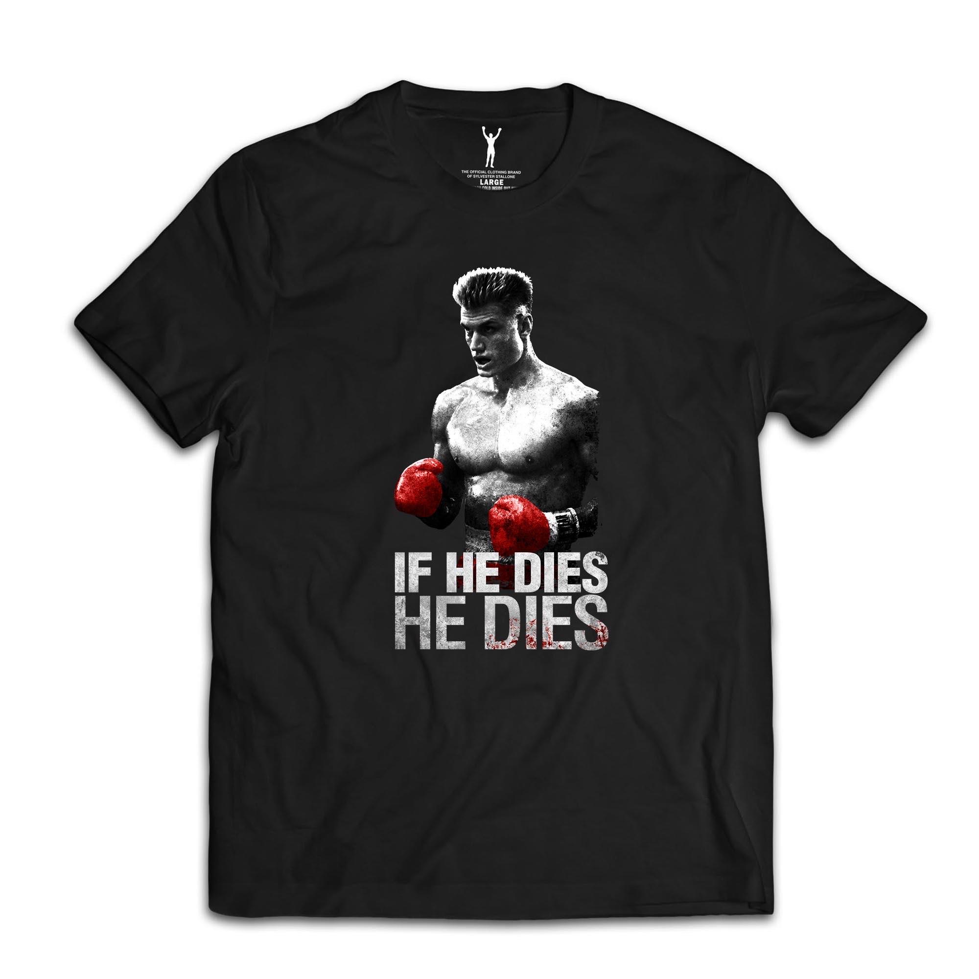 Drago If He Dies Tee