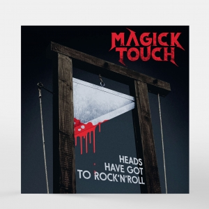 "Pre-Order: Magick Touch ""Heads Have Got To Rock'n'Roll"" CD"