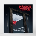 "Magick Touch ""Heads Have Got To Rock'n'Roll"" CD"