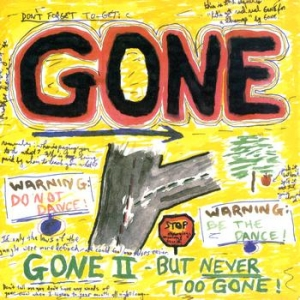 Gone II - But Never Too Gone!