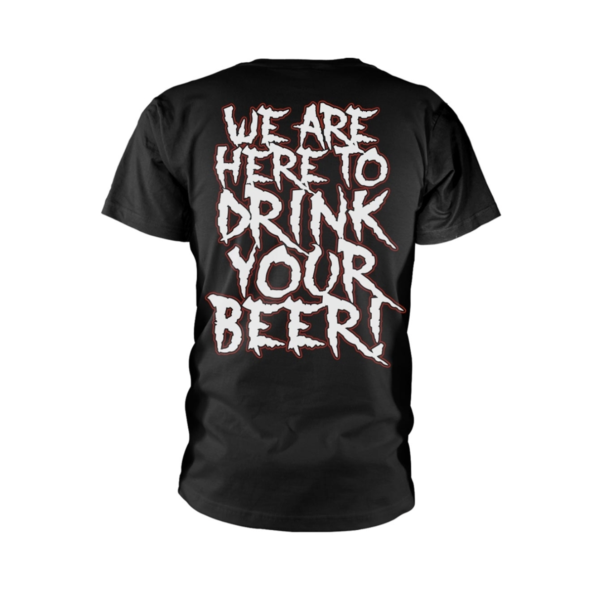 We Are Here To Drink Your Beer
