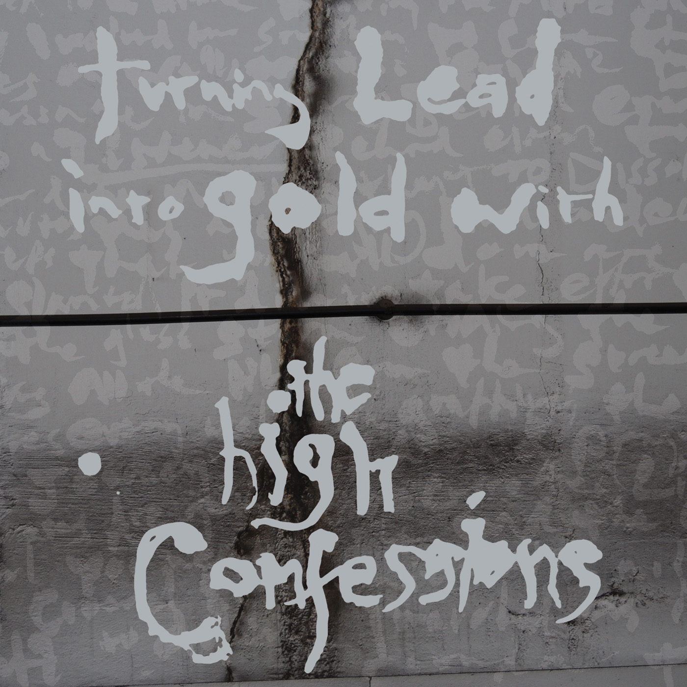Turning Lead into Gold with The High Confessions (2LP)